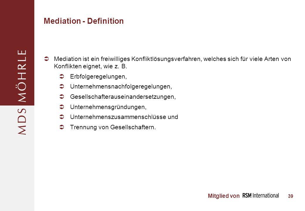Mitglied von Mediation - Definition Mediation ist ein freiwilliges Konfliktlösungsverfahren, welches sich für viele Arten von Konflikten eignet, wie z.