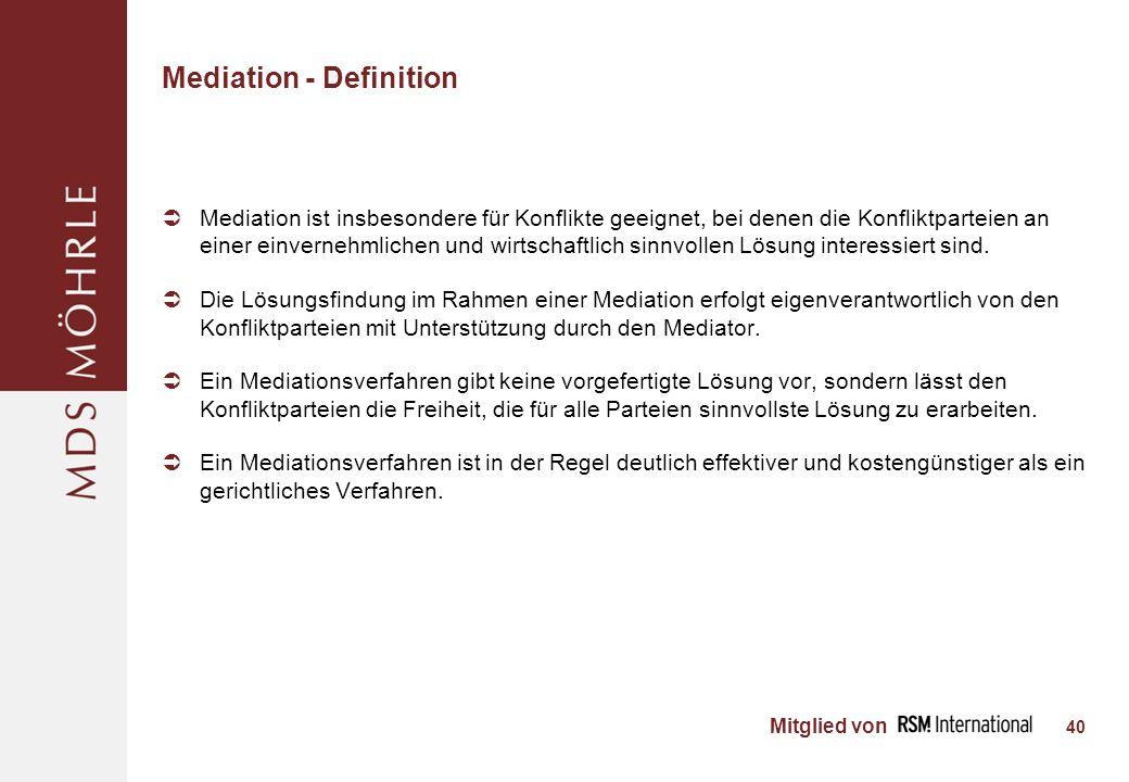 Mitglied von Mediation - Definition Mediation ist insbesondere für Konflikte geeignet, bei denen die Konfliktparteien an einer einvernehmlichen und wirtschaftlich sinnvollen Lösung interessiert sind.