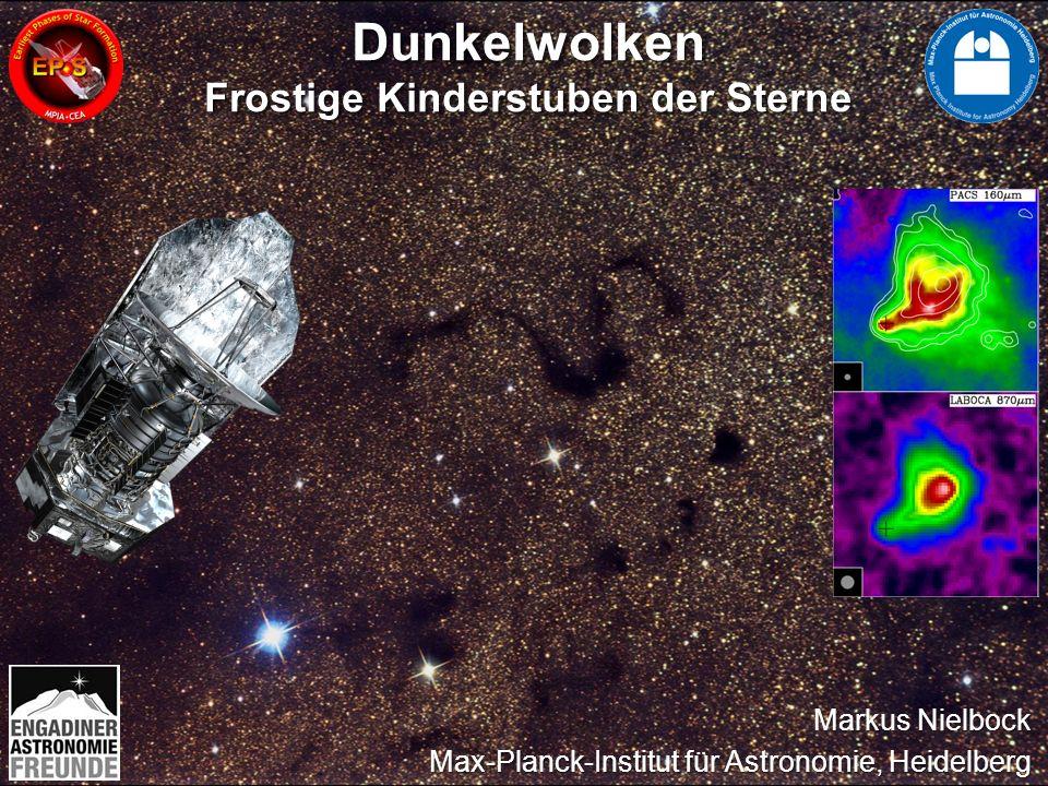 Dunkelwolken Frostige Kinderstuben der Sterne Dunkelwolken Markus Nielbock Max-Planck-Institut für Astronomie, Heidelberg