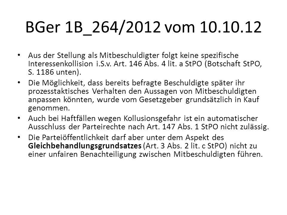 BGer 1B_264/2012 vom 10.10.12 Aus der Stellung als Mitbeschuldigter folgt keine spezifische Interessenkollision i.S.v. Art. 146 Abs. 4 lit. a StPO (Bo
