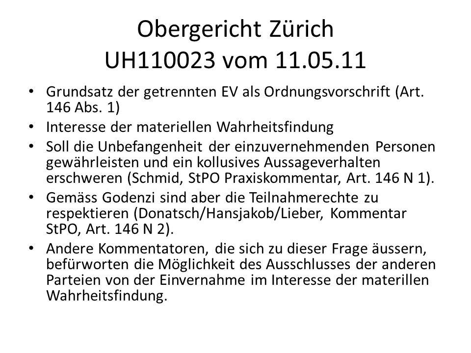 Obergericht Zürich UH110023 vom 11.05.11 Grundsatz der getrennten EV als Ordnungsvorschrift (Art. 146 Abs. 1) Interesse der materiellen Wahrheitsfindu
