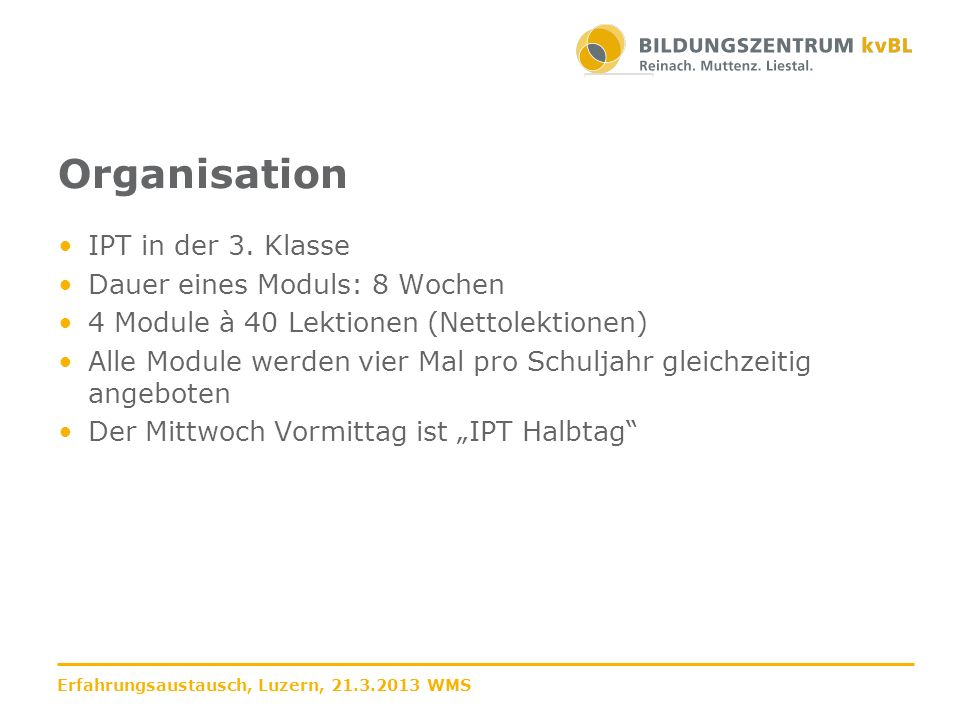 Organisation IPT in der 3.