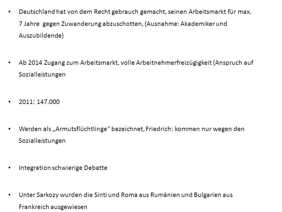 Deutschland hat von dem Recht gebrauch gemacht, seinen Arbeitsmarkt für max.