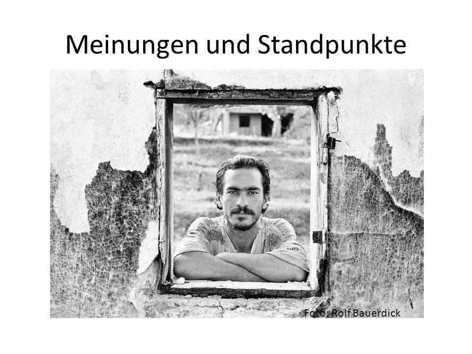 Meinungen und Standpunkte Foto: Rolf Bauerdick