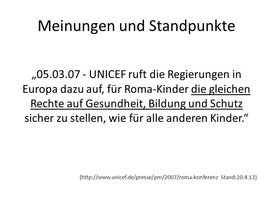 Meinungen und Standpunkte 05.03.07 - UNICEF ruft die Regierungen in Europa dazu auf, für Roma-Kinder die gleichen Rechte auf Gesundheit, Bildung und Schutz sicher zu stellen, wie für alle anderen Kinder.