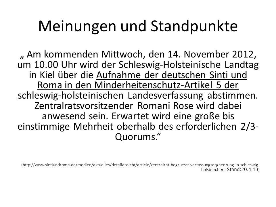 Meinungen und Standpunkte Am kommenden Mittwoch, den 14. November 2012, um 10.00 Uhr wird der Schleswig-Holsteinische Landtag in Kiel über die Aufnahm