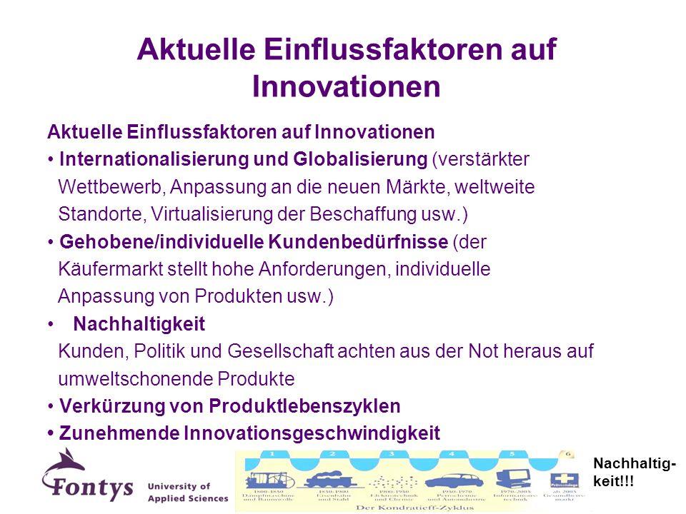 Aktuelle Einflussfaktoren auf Innovationen Internationalisierung und Globalisierung (verstärkter Wettbewerb, Anpassung an die neuen Märkte, weltweite