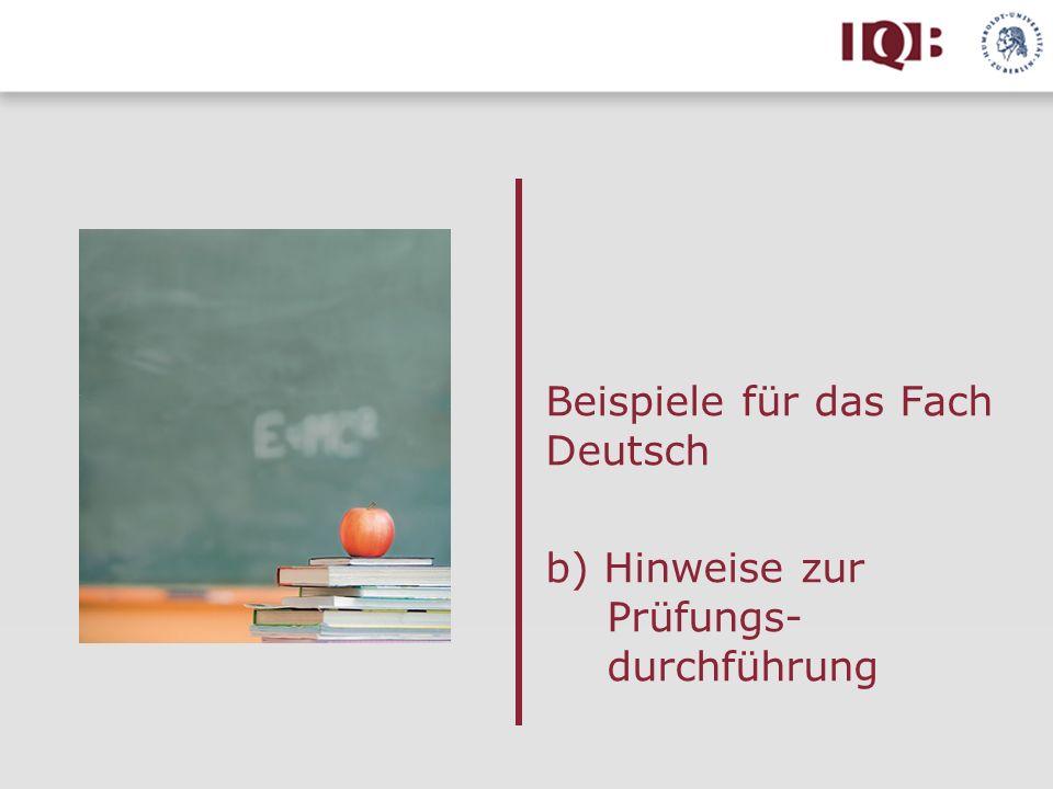 Beispiele für das Fach Deutsch b) Hinweise zur Prüfungs- durchführung