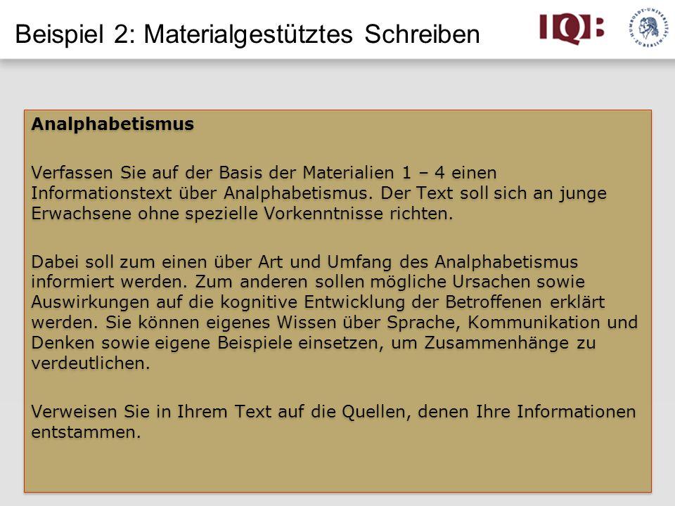 Beispiel 2: Materialgestütztes Schreiben Analphabetismus Verfassen Sie auf der Basis der Materialien 1 – 4 einen Informationstext über Analphabetismus