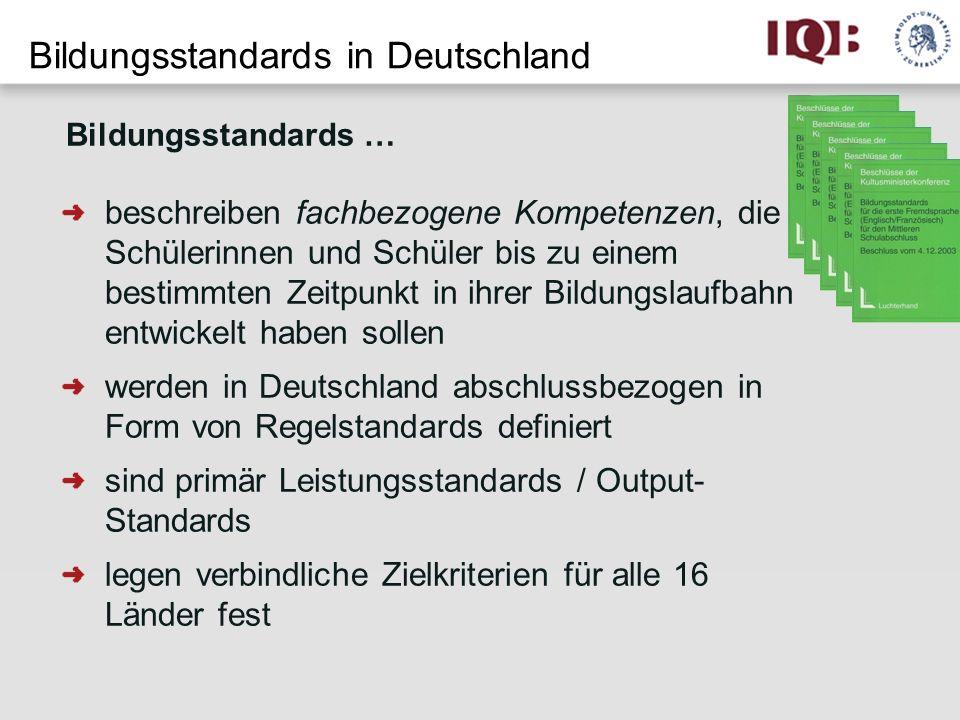 Bildungsstandards in Deutschland beschreiben fachbezogene Kompetenzen, die Schülerinnen und Schüler bis zu einem bestimmten Zeitpunkt in ihrer Bildung