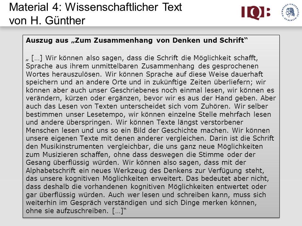 Material 4: Wissenschaftlicher Text von H. Günther Auszug aus Zum Zusammenhang von Denken und Schrift […] Wir können also sagen, dass die Schrift die