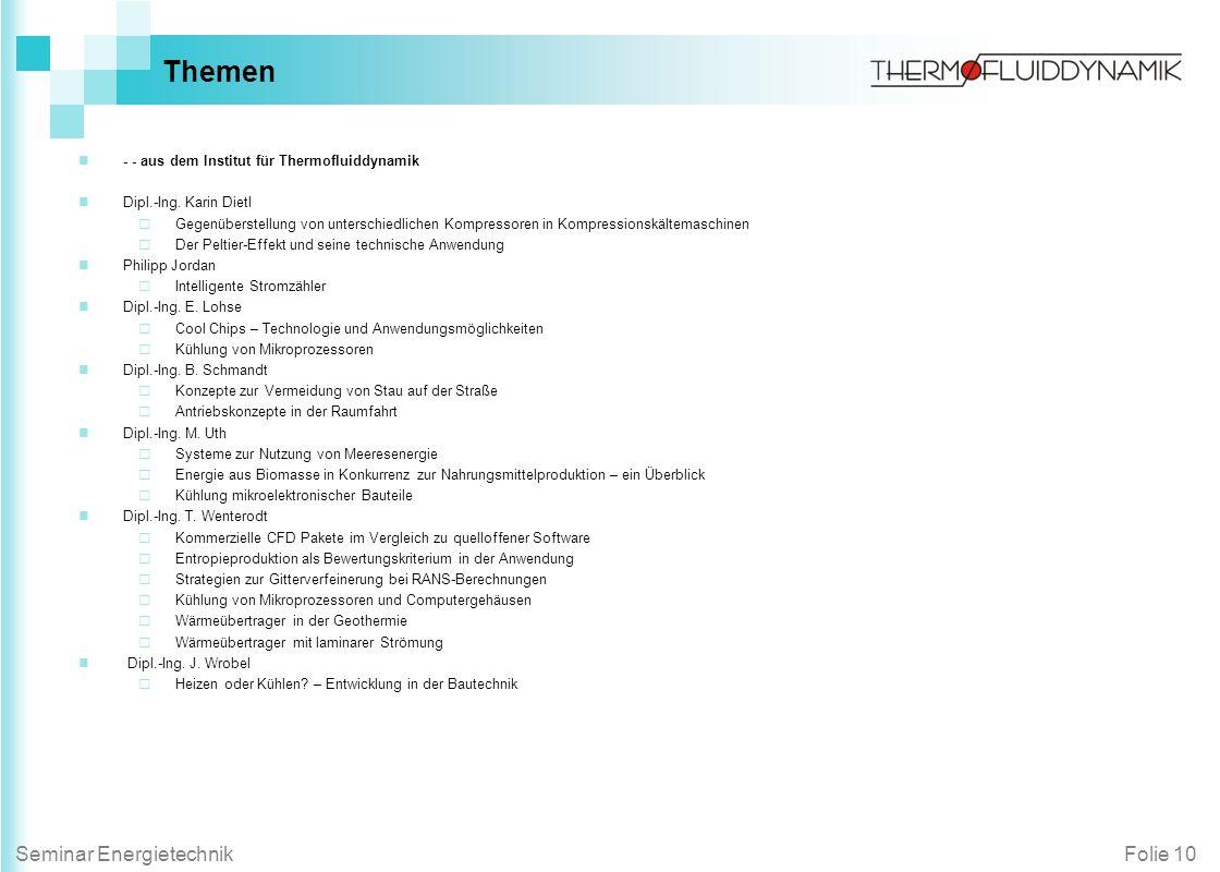Folie 10Seminar Energietechnik Themen - - aus dem Institut für Thermofluiddynamik Dipl.-Ing. Karin Dietl Gegenüberstellung von unterschiedlichen Kompr
