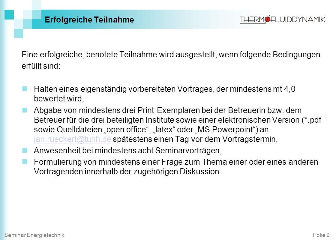 Folie 10Seminar Energietechnik Themen - - aus dem Institut für Thermofluiddynamik Dipl.-Ing.