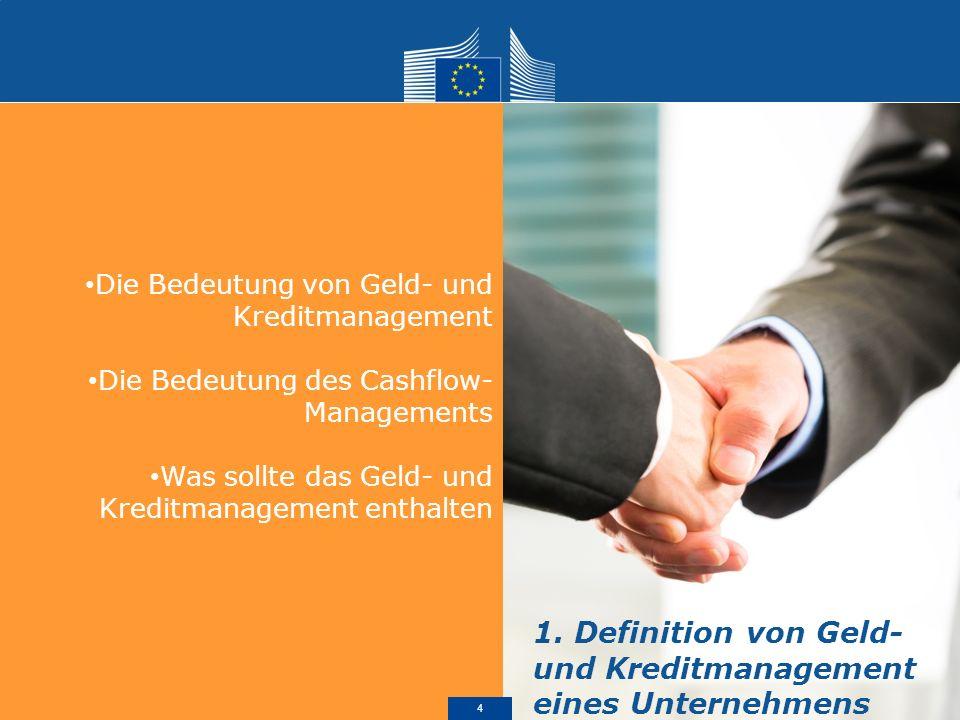 Die Bedeutung von Geld- und Kreditmanagement Die Bedeutung des Cashflow- Managements Was sollte das Geld- und Kreditmanagement enthalten 1.