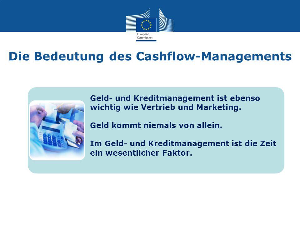 Die Bedeutung des Cashflow-Managements Geld- und Kreditmanagement ist ebenso wichtig wie Vertrieb und Marketing.