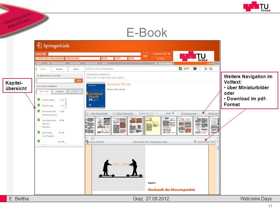11 E. Bertha Graz, 27.09.2012 Welcome Days E-Book Weitere Navigation im Volltext: über Miniaturbilder oder Download im pdf- Format Kapitel- übersicht