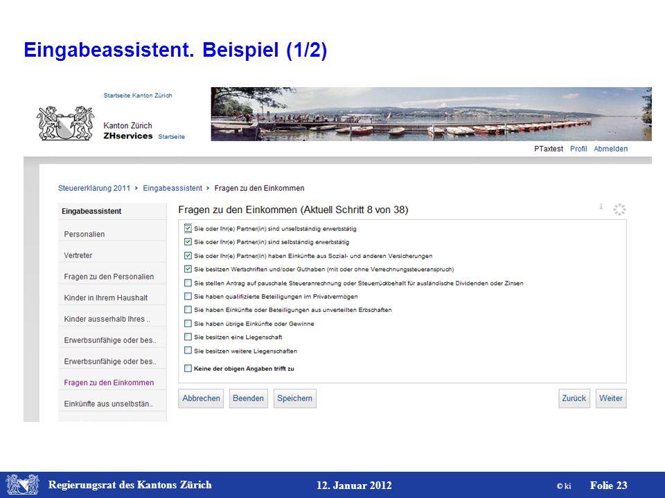 Regierungsrat des Kantons Zürich Folie 23 12. Januar 2012 Eingabeassistent. Beispiel (1/2)