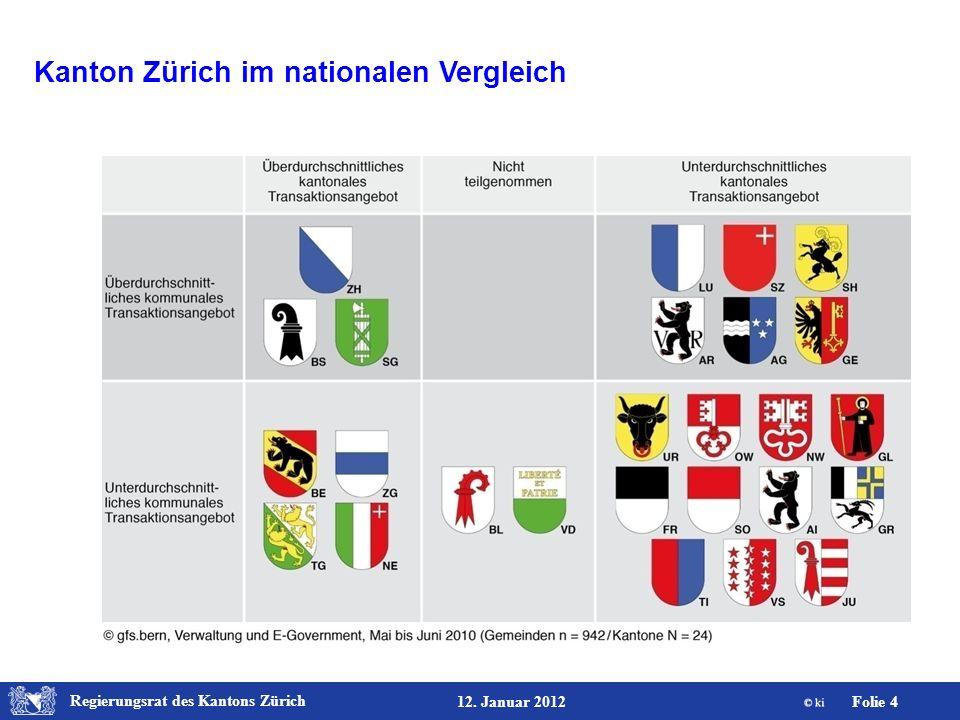 Regierungsrat des Kantons Zürich Folie 4 12. Januar 2012 Kanton Zürich im nationalen Vergleich