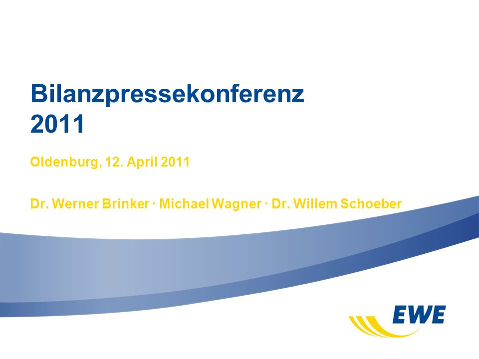 Bilanzpressekonferenz 2011 Oldenburg, 12.April 2011 Dr.