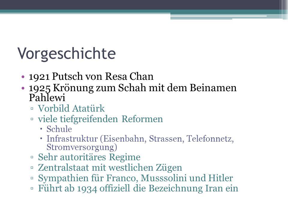 Vorgeschichte 1921 Putsch von Resa Chan 1925 Krönung zum Schah mit dem Beinamen Pahlewi Vorbild Atatürk viele tiefgreifenden Reformen Schule Infrastru