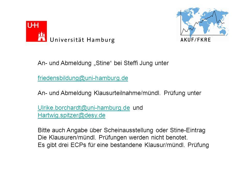 An- und Abmeldung Stine bei Steffi Jung unter friedensbildung@uni-hamburg.de An- und Abmeldung Klausurteilnahme/mündl. Prüfung unter Ulrike.borchardt@