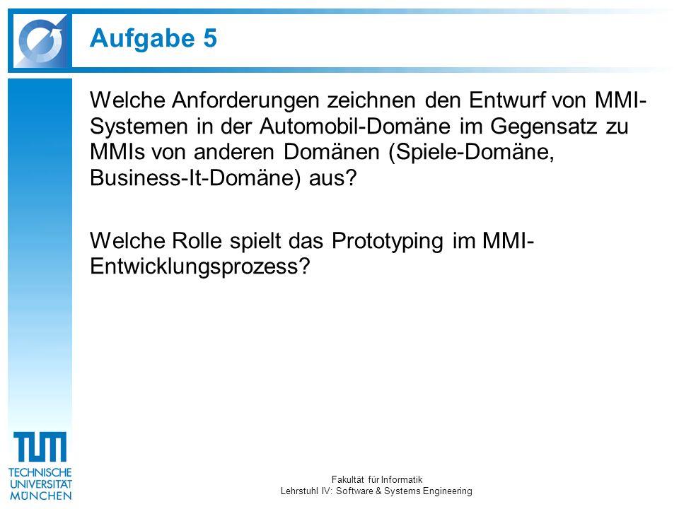 Aufgabe 5 Welche Anforderungen zeichnen den Entwurf von MMI- Systemen in der Automobil-Domäne im Gegensatz zu MMIs von anderen Domänen (Spiele-Domäne,
