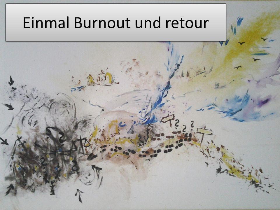 Einmal Burnout und retour