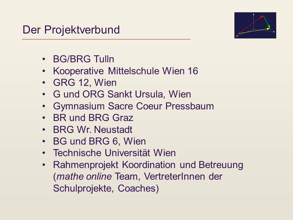 Der Projektverbund BG/BRG Tulln Kooperative Mittelschule Wien 16 GRG 12, Wien G und ORG Sankt Ursula, Wien Gymnasium Sacre Coeur Pressbaum BR und BRG