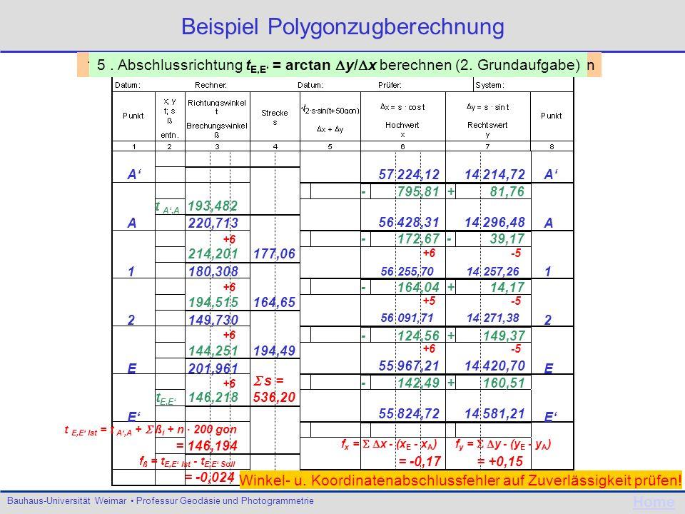 Bauhaus-Universität Weimar Professur Geodäsie und Photogrammetrie Home Beispiel Polygonzugberechnung AA12EEAA12EE 57 224,1214 214,72 56 428,3114 296,4