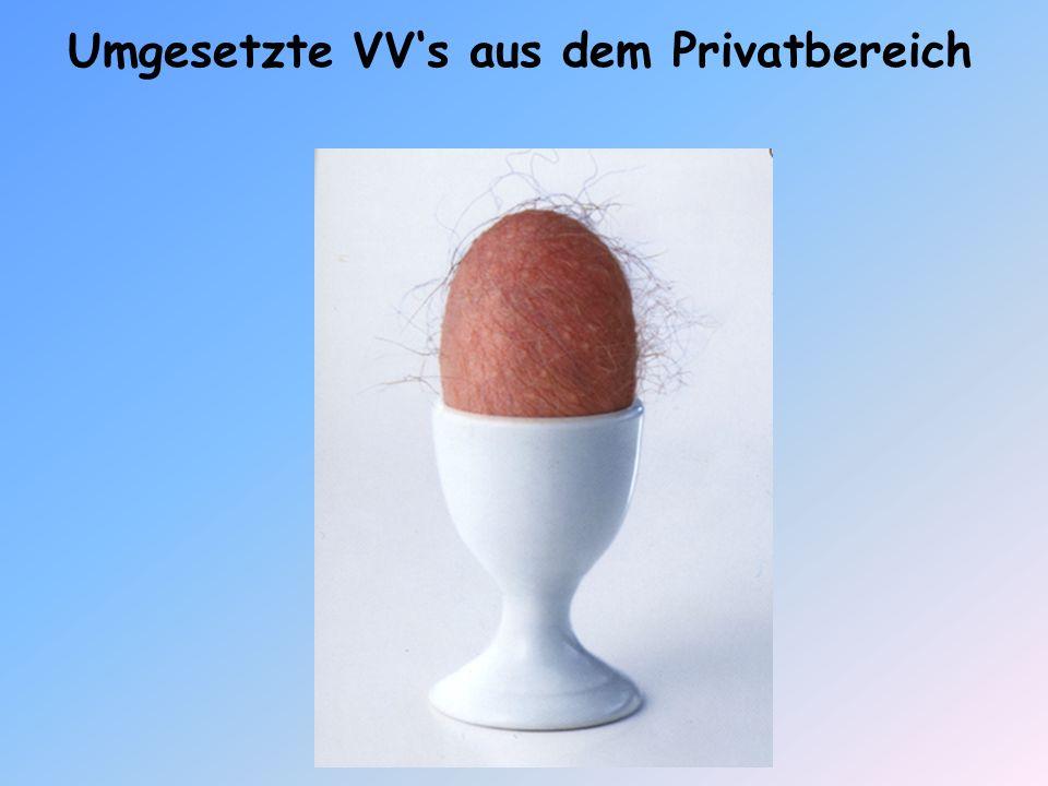 Umgesetzte VVs aus dem Privatbereich
