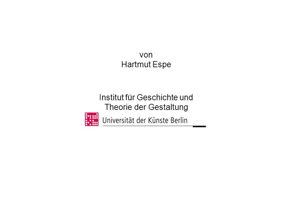 von Hartmut Espe Institut für Geschichte und Theorie der Gestaltung