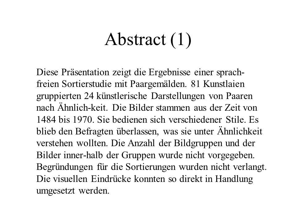 Abstract (1) Diese Präsentation zeigt die Ergebnisse einer sprach- freien Sortierstudie mit Paargemälden.
