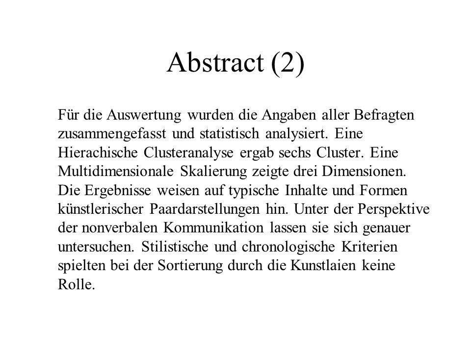 Abstract (2) Für die Auswertung wurden die Angaben aller Befragten zusammengefasst und statistisch analysiert.