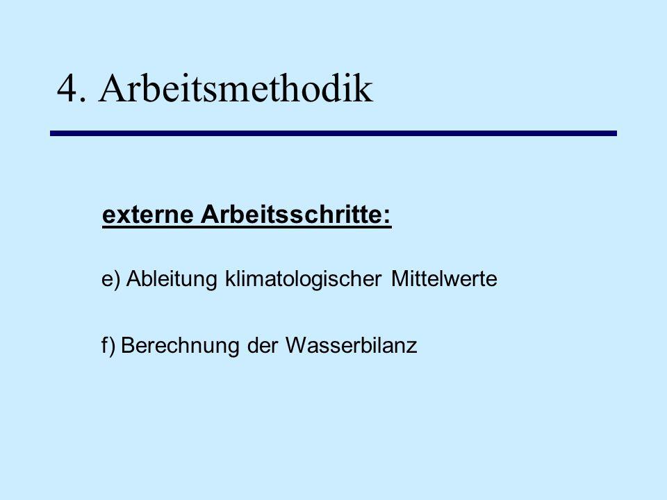 4. Arbeitsmethodik externe Arbeitsschritte: e) Ableitung klimatologischer Mittelwerte f) Berechnung der Wasserbilanz