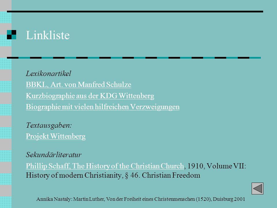 Annika Nastaly: Martin Luther, Von der Freiheit eines Christenmenschen (1520), Duisburg 2001 Linkliste Lexikonartikel BBKL, Art.