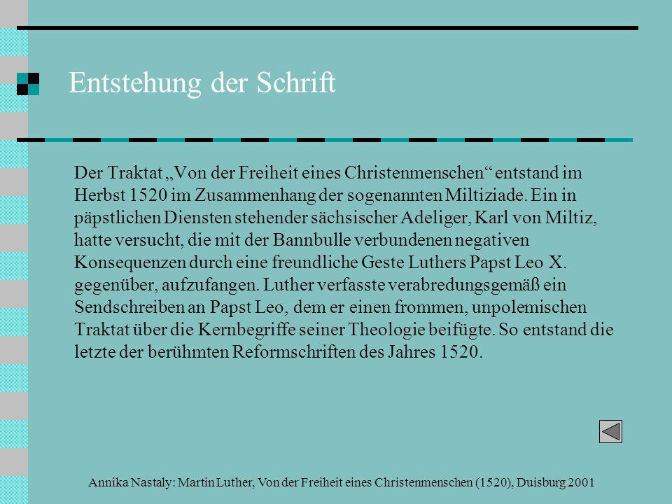 Annika Nastaly: Martin Luther, Von der Freiheit eines Christenmenschen (1520), Duisburg 2001 Quellenauszug 6: Die kritische Kraft der Freiheit Denen [die selbstgefällig Frommen] muss man widerstehen, das Gegenteil tun, ihnen kräftig Ärgernis geben, dass sie nicht durch jene gottlose Einbildung [durch fromme Werke für ihr Seelenheil wirken zu können] die meisten wie sich selbst betrügen.