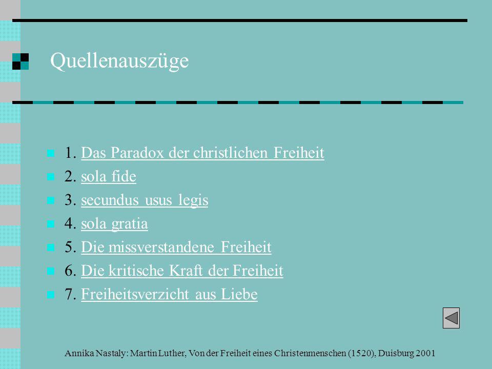 Annika Nastaly: Martin Luther, Von der Freiheit eines Christenmenschen (1520), Duisburg 2001 Quellen- und Literaturverzeichnis Quelle: Luther, Martin: Tractatus de libertate christiana.