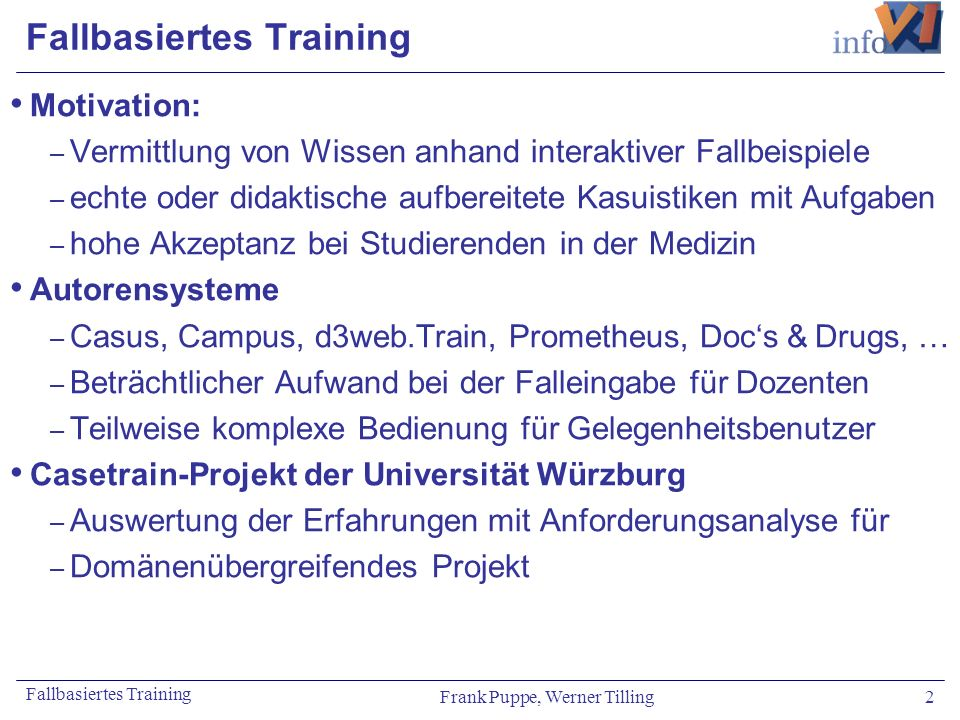 Frank Puppe, Werner Tilling 3 Fallbasiertes Training Anforderungen an fallbasierte Trainingssysteme: Organisatorische Aspekte Kurze Fälle (ca.