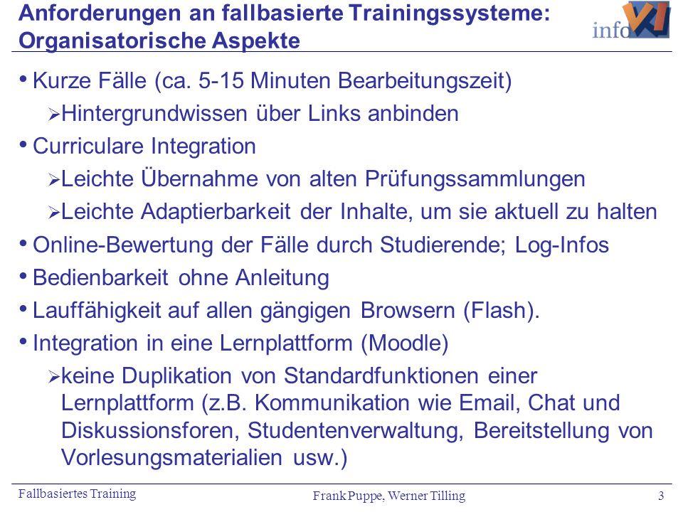 Frank Puppe, Werner Tilling 3 Fallbasiertes Training Anforderungen an fallbasierte Trainingssysteme: Organisatorische Aspekte Kurze Fälle (ca. 5-15 Mi