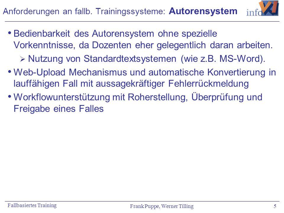 Frank Puppe, Werner Tilling 5 Fallbasiertes Training Anforderungen an fallb. Trainingssysteme: Autorensystem Bedienbarkeit des Autorensystem ohne spez