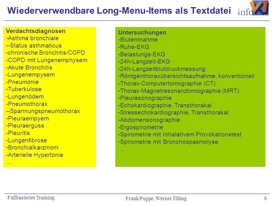 Frank Puppe, Werner Tilling 9 Fallbasiertes Training Wiederverwendbare Long-Menu-Items als Textdatei Untersuchungen -Blutentnahme -Ruhe-EKG -Belastung