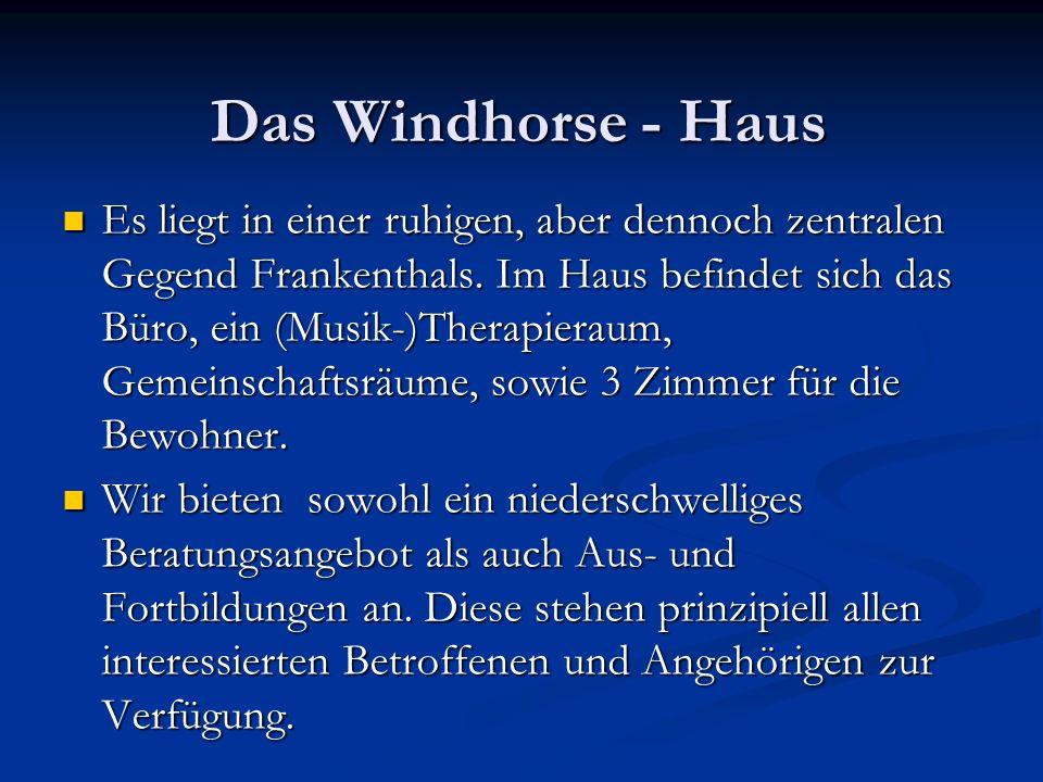 Das Windhorse - Haus Es liegt in einer ruhigen, aber dennoch zentralen Gegend Frankenthals. Im Haus befindet sich das Büro, ein (Musik-)Therapieraum,