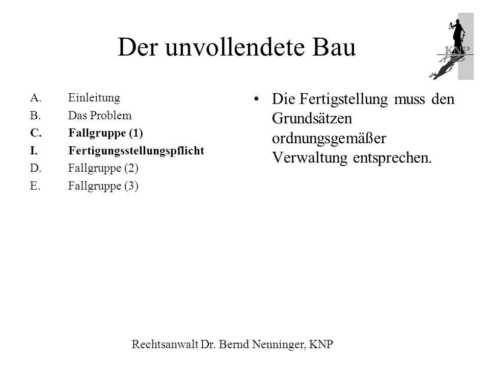 A.Einleitung B.Das Problem C.Fallgruppe (1) I.Fertigungsstellungspflicht D.Fallgruppe (2) E.Fallgruppe (3) Die Fertigstellung muss den Grundsätzen ord