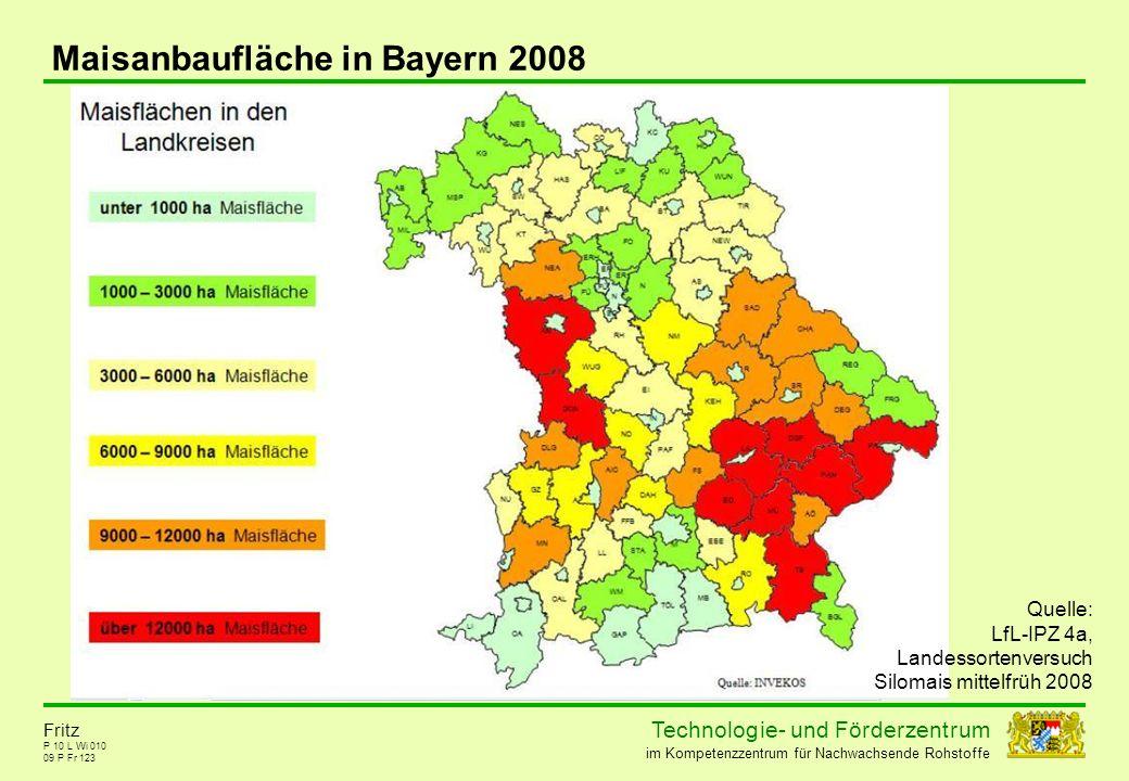Technolog ie - und För der zent r um im Kompetenzzentrum für Nachwachsende Rohstoffe P 10 L Wi 010 Maisanbaufläche in Bayern 2008 09 P Fr 123 Fritz Qu