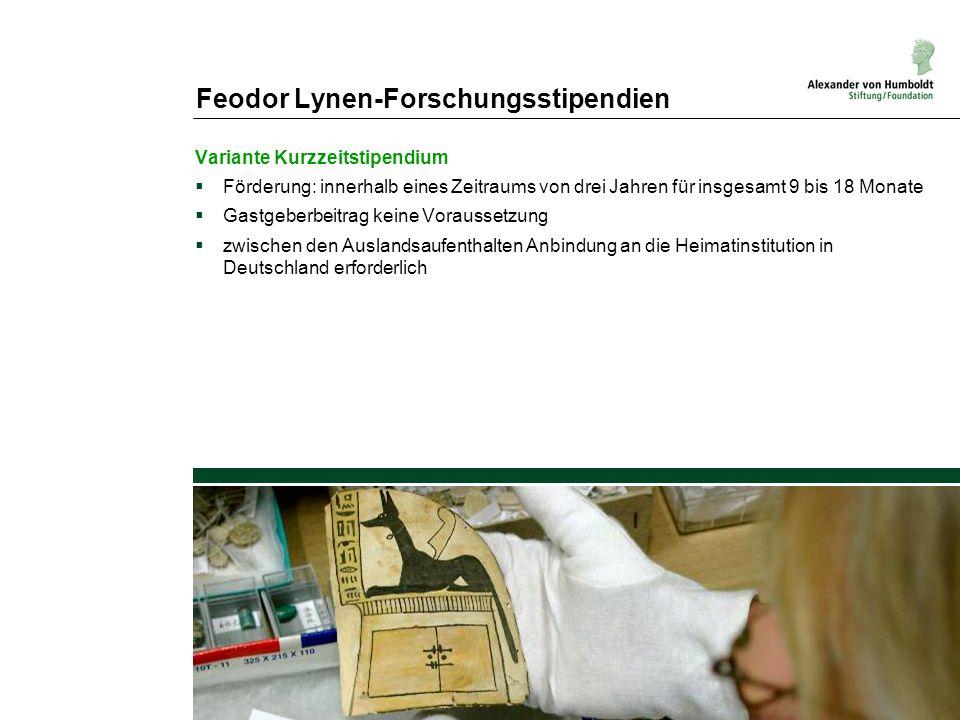 Feodor Lynen-Forschungsstipendien Variante Kurzzeitstipendium Förderung: innerhalb eines Zeitraums von drei Jahren für insgesamt 9 bis 18 Monate Gastg