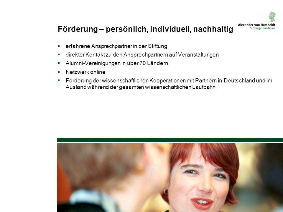 Förderung – persönlich, individuell, nachhaltig erfahrene Ansprechpartner in der Stiftung direkter Kontakt zu den Ansprechpartnern auf Veranstaltungen