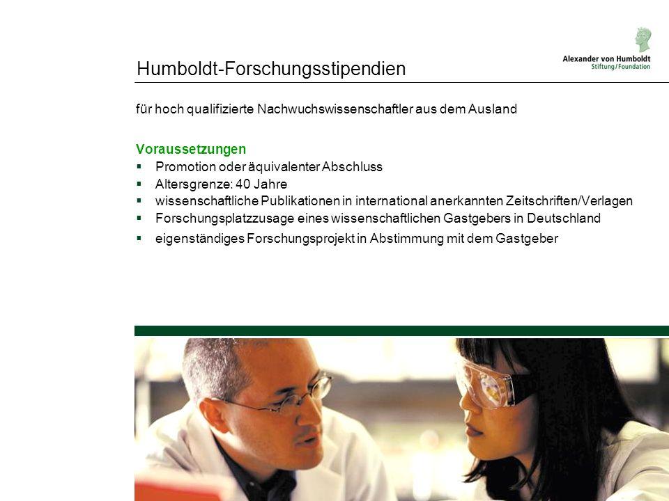 Humboldt-Forschungsstipendien für hoch qualifizierte Nachwuchswissenschaftler aus dem Ausland Voraussetzungen Promotion oder äquivalenter Abschluss Al