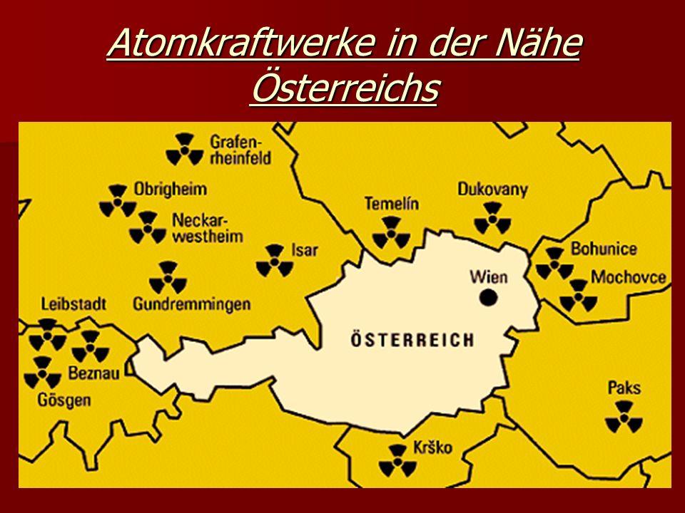 Atomkraftwerke in der Nähe Österreichs