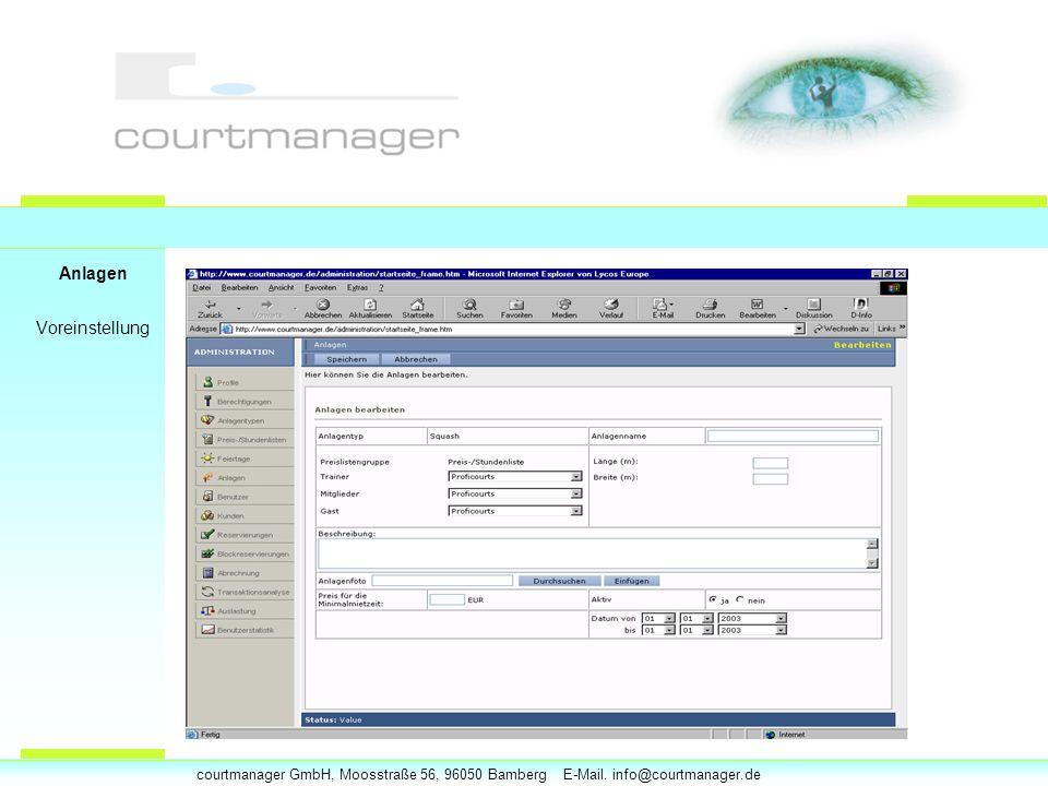 courtmanager GmbH, Moosstraße 56, 96050 Bamberg E-Mail. info@courtmanager.de Anlagen Voreinstellung