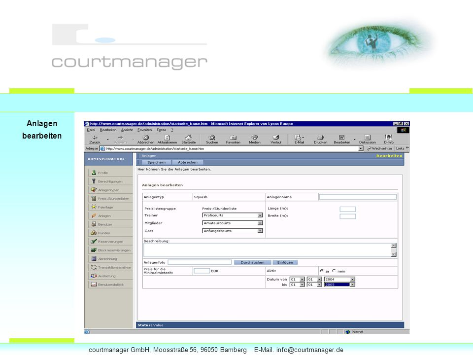 courtmanager GmbH, Moosstraße 56, 96050 Bamberg E-Mail. info@courtmanager.de Anlagen bearbeiten